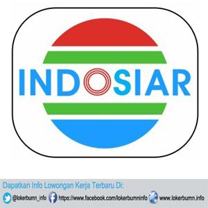 Lowongan Kerja PT Indosiar Visual Mandiri untuk banyak posisi tersedia 2016