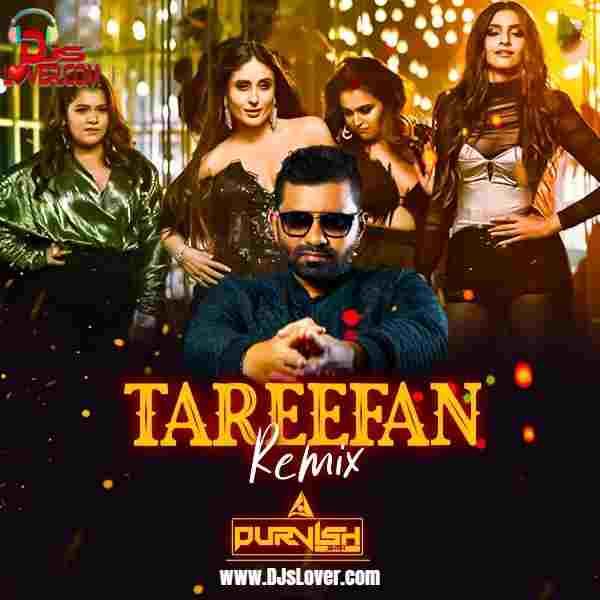 Tareefan Remix DJ Purvish mp3 download