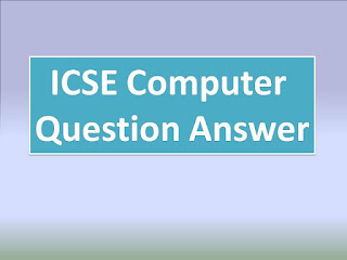 ICSE Computer Question Answer