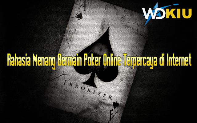 Rahasia Menang Bermain Poker Online Terpercaya di Internet