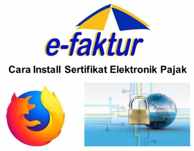 Cara Instal Sertifikat Elektronik di Chrome dan Firefox
