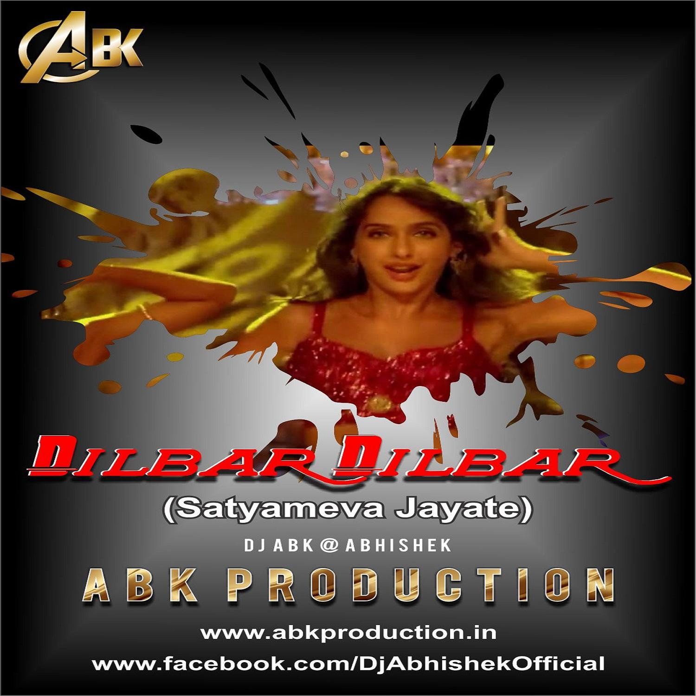 Bhagwa Rang Dj: Dilbar Dilbar ( Satyameva Jayate ) ABK Production