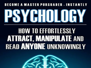 Psychology: How To Effortlessly Attract, Manipulate And Read Anyone Unknowingly