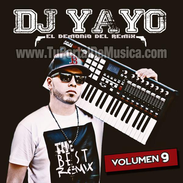 Dj Yayo El Demonio Del Remix Vol. 9 (2015)