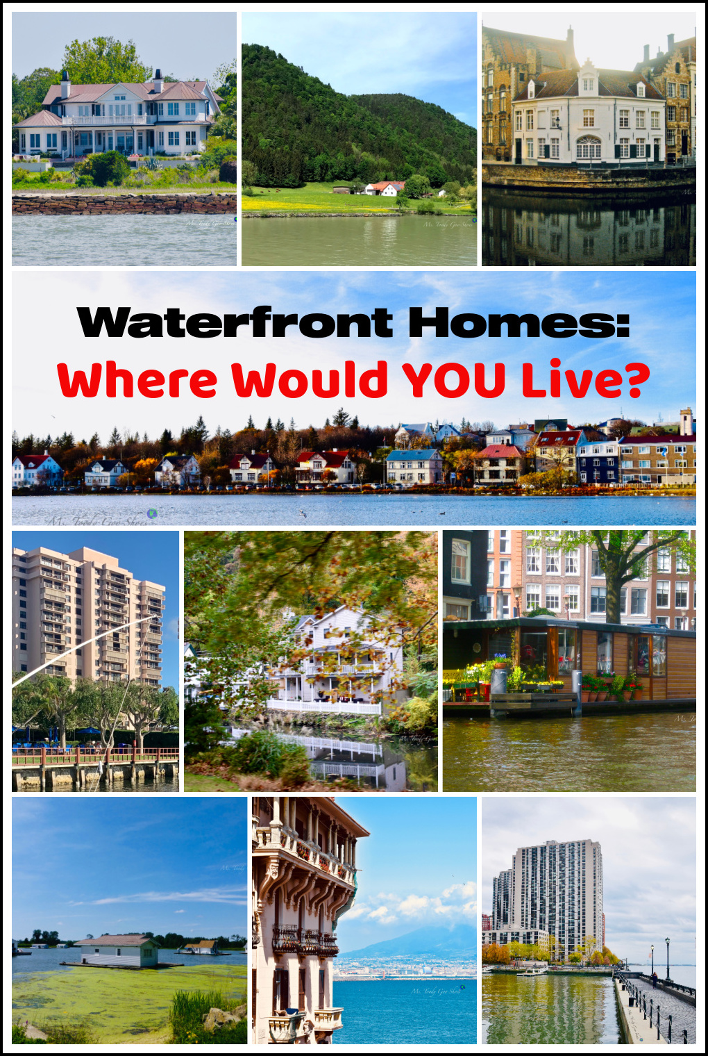 Which waterfront home would you choose to live in? Ms. Toody Goo Shoes