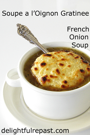 French Onion Soup - and How to Caramelize Onions - Soupe a l'Oignon Gratinee / www.delightfulrepast.com