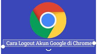 cara-logout-akun-google-di-chrome-mudah