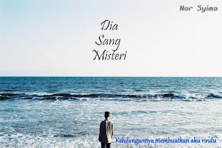 http://syimahkisahku.blogspot.my/2016/09/cerpen-dia-sang-misteri.html