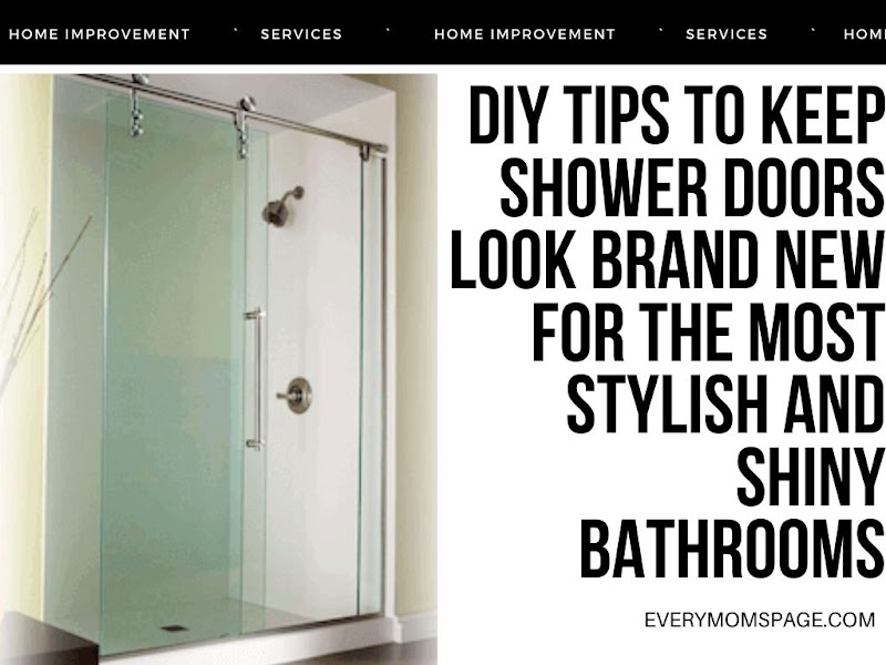 DIY Tips to Keep Shower Doors Look Brand New for the Most Stylish and Shiny Bathrooms