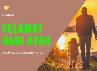ucapan selamat hari ayah nasional 12 november 2020