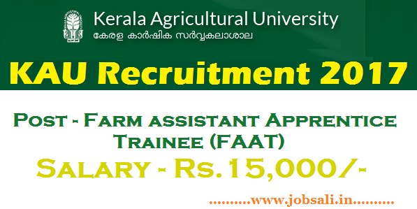 Govt jobs in kerala on contract basis, job vacancies in kerala, KAU Farm Assistant Apprentice jobs