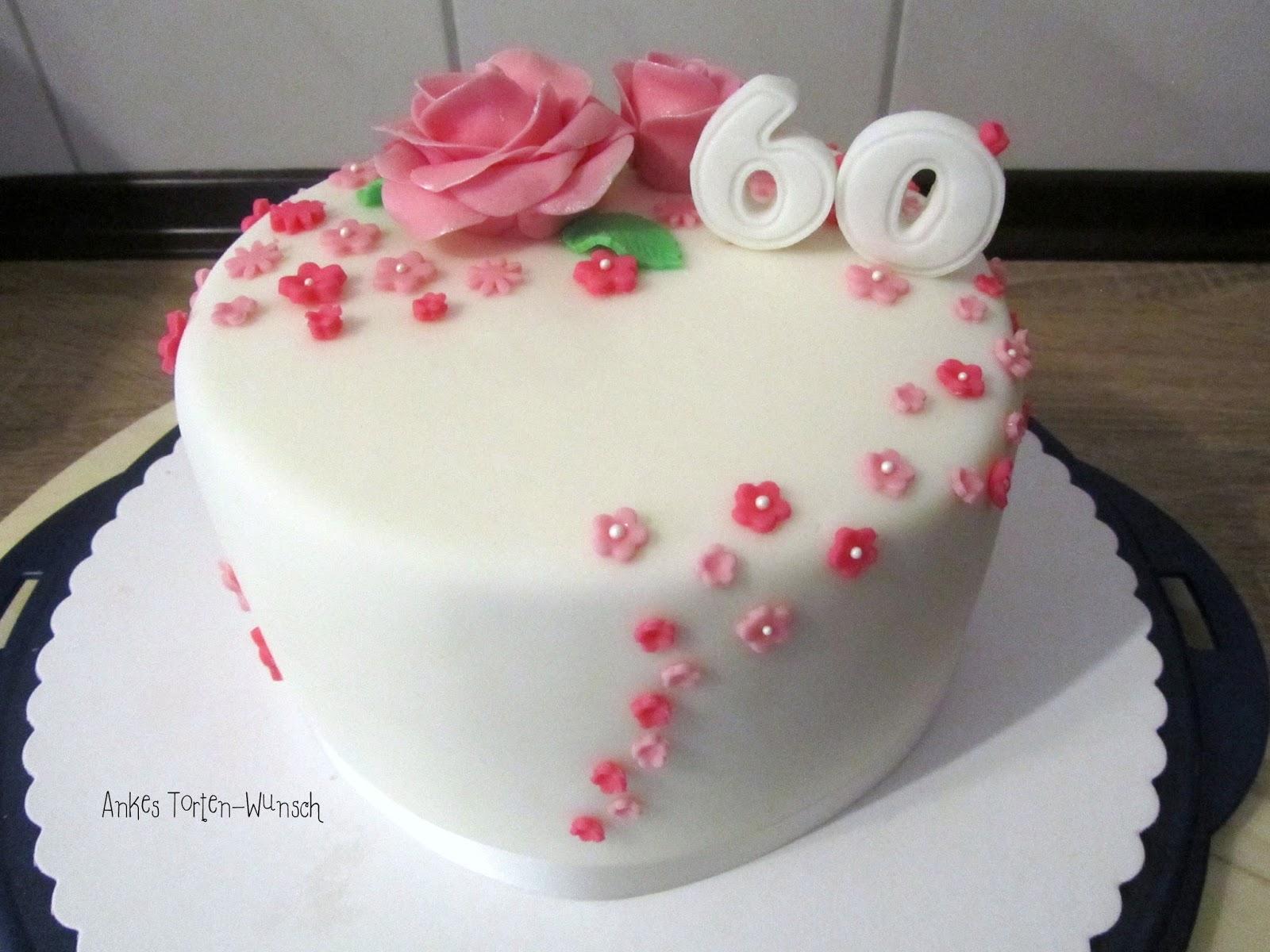Zum 60geburtstag Torte Rosen Und Blumen Ankes Torten Wunsch