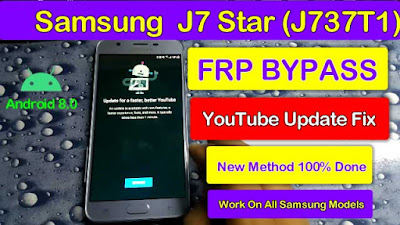 Samsung Galaxy J7 Star FRP Bypass || Android 8.0 || Youtube Update Fix New Method