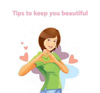 Tips to keep you beautiful