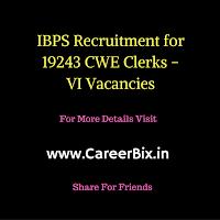 IBPS Recruitment for 19243 CWE Clerks -VI Vacancies
