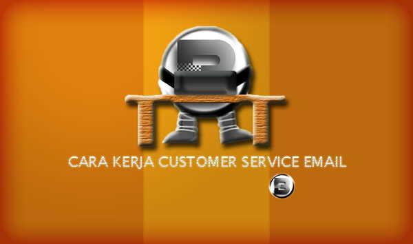Cara Kerja Customer Service Email dan Contohnya