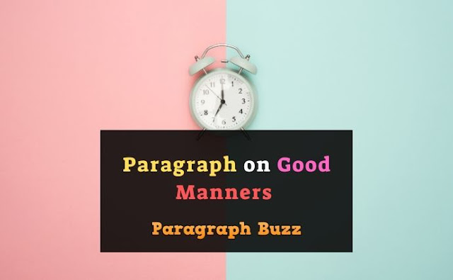 Paragraph on Good Manners