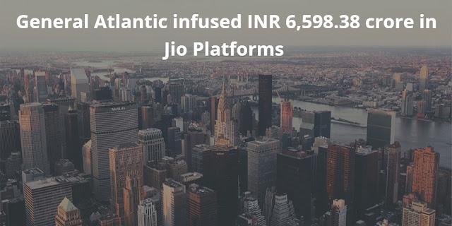 General Atlantic infused INR 6,598.38 crore in Jio Platforms