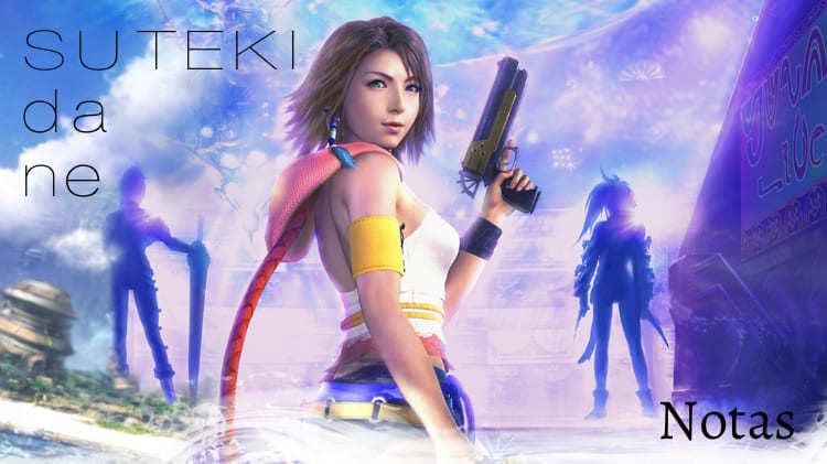 Suteki da Ne - Rikki - Final Fantasy X - Notas melódicas