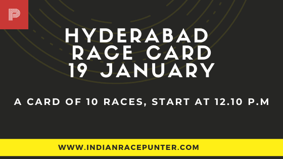 Hyderabad Race Card 19 January, India Race Tips by indianracepunter,  Race Cards,