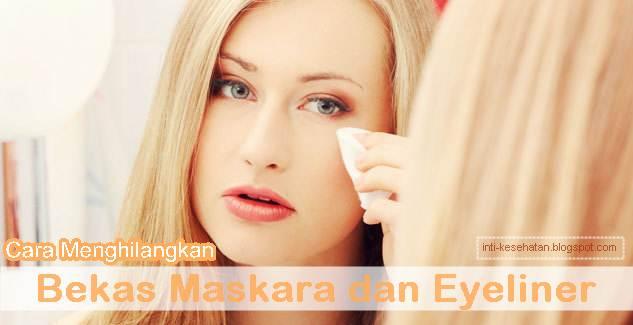 Cara Praktis dan Aman Menghilangkan Bekas Maskara dan Eyeliner