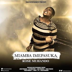 Rose Mhando | Miamba Imepasuka