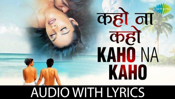Kaho Na Kaho Lyrics in hindi