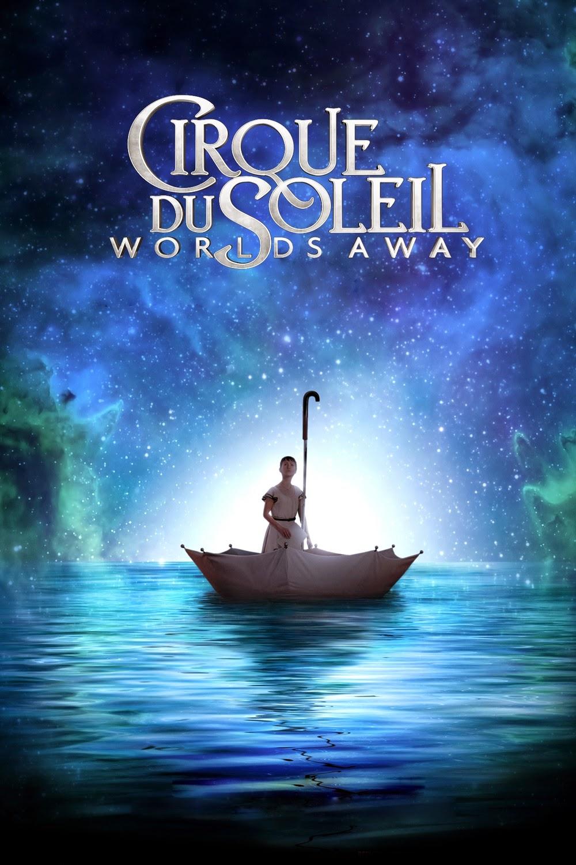 Cirque Du Soleil Worlds Away Can T Wait To See This: Circo De Sol (Mundos Lejanos)