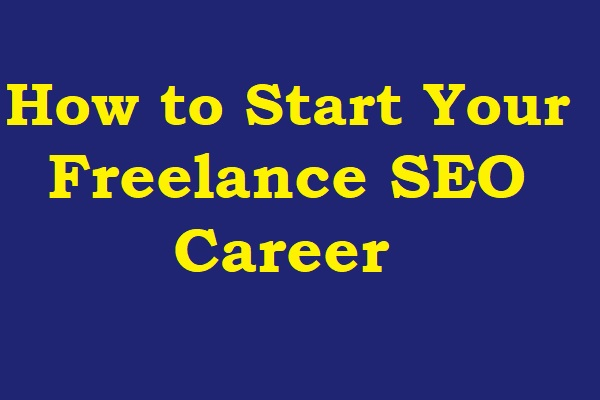 How to Start Your Freelance SEO Career