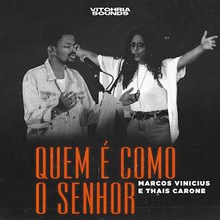 Baixar Música Gospel Quem É Como O Senhor - Vitohria Sounds Mp3