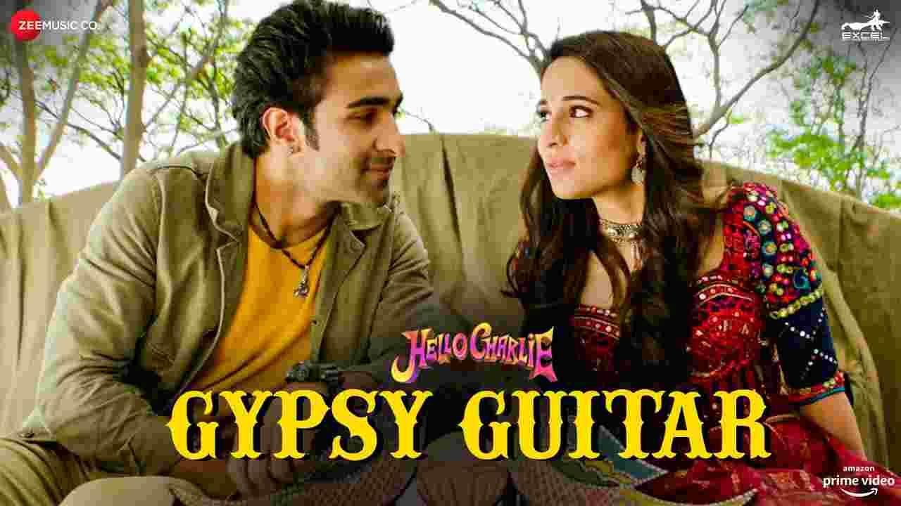 Gyspy Guitar Lyrics in Hindi Hello charlie Yasser Desai Bollywood Song