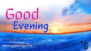 Good evening wishes near ocean sun set time