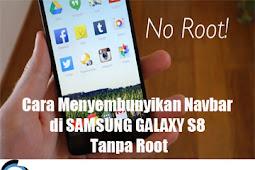 Cara Menyembunyikan Navbar di SAMSUNG GALAXY S8 Tanpa Root