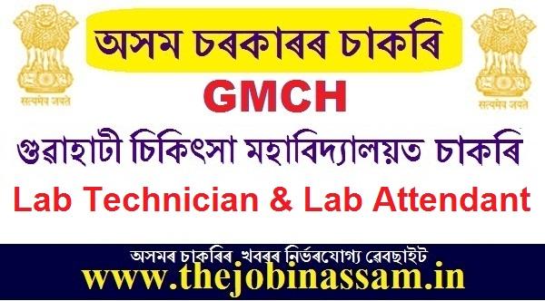 Gauhati Medical College Recruitment 2019: Lab Technician/Lab Attendant [Walk-in-interview]