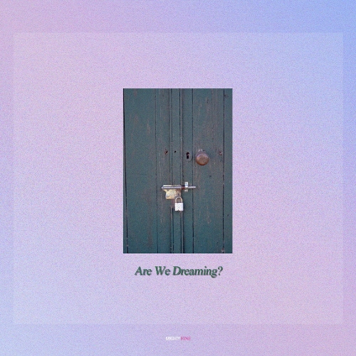 MIGHTY FINE – Are We Dreaming? – Single