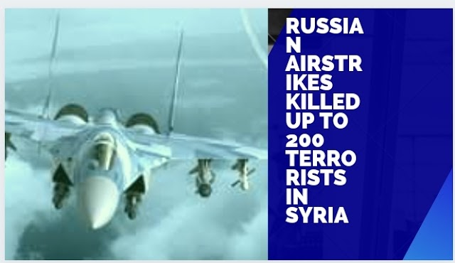 Russian airstrikes killed up to 200 terrorists in Syria