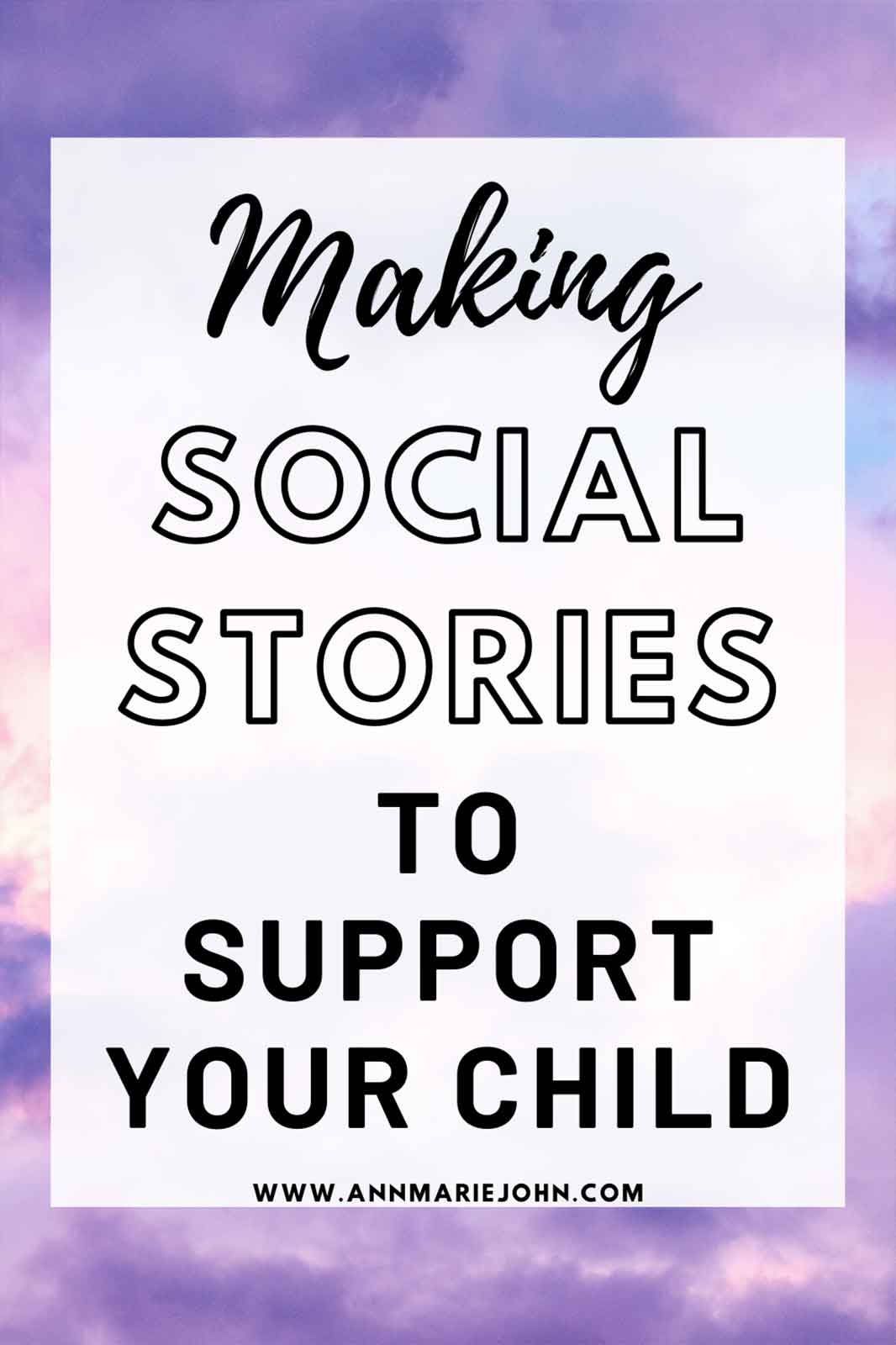 Making Social Stories To Support Your Child