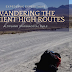 Wandering the Ancient High Routes