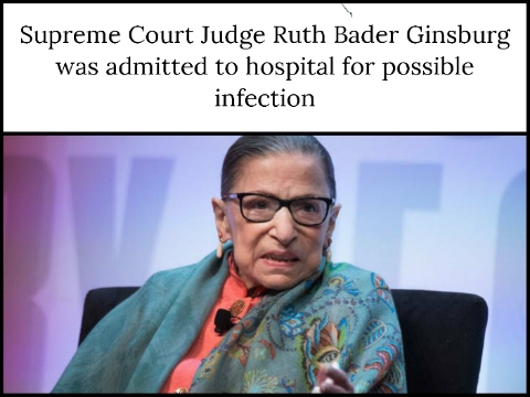 Supreme Court Judge Ruth Bader Ginsburg was admitted to hospital for possible infection