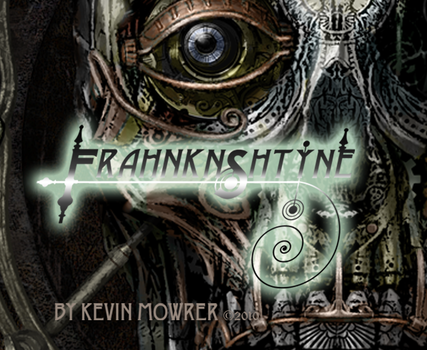 Mowrer Art Steampunk Frankenstein and more