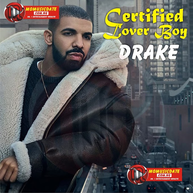 Download New Album: Drake – Certified Lover Boy