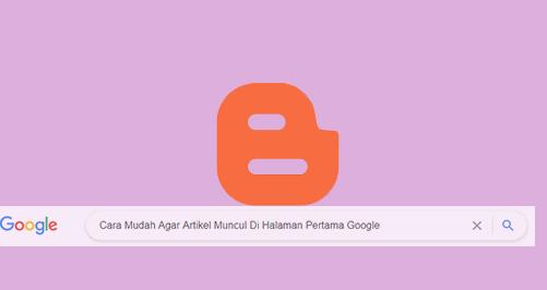 7 Cara Mudah Agar Artikel Website Muncul Dihalaman Pertama Google Dalam 5 Menit