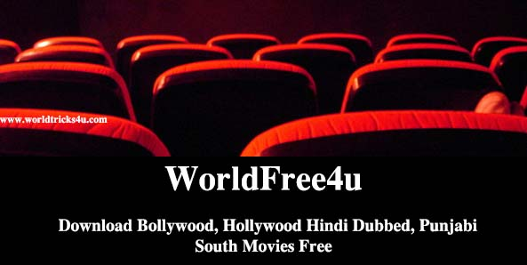 WorldFree4u 2020 – Download Bollywood, Hollywood Hindi Dubbed, Punjabi, South Movies Free