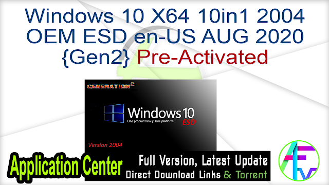 Windows 10 X64 10in1 2004 OEM ESD en-US AUG 2020 {Gen2} Pre-Activated