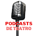 PODCASTS DE TEATRO