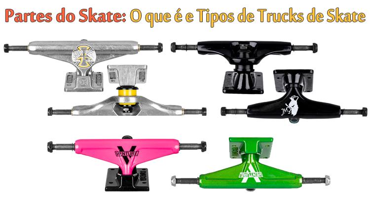 Partes do Skate: Trucks - O que é e Tipos de Trucks de Skate