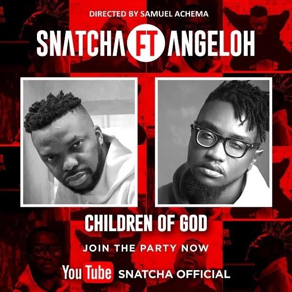 VIDEO: Snatcha - Children Of God ft. Angeloh