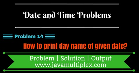 Java program that prints day name of given date.