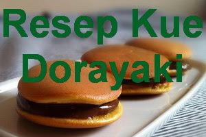 Resep Dorayaki Kue Jepang Sederhana Lembut dan Enak