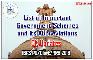 List of Important Government Schemes and its Abbreviations – GK Updates for Upcoming IBPS PO/Clerk/RRB 2016